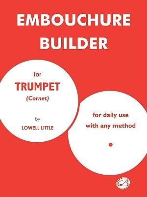 Embouchure Builder for Trumpet (Cornet) By Little, Lowell