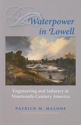 Waterpower in Lowell By Malone, Patrick M.